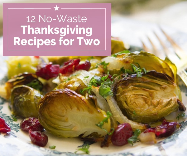 12 no waste thanksgiving recipes for two thegoodstuff cooking for two can be just as challenging as serving a feast for a dozen when it comes to thanksgiving dinner consider these perfectly proportioned forumfinder Images