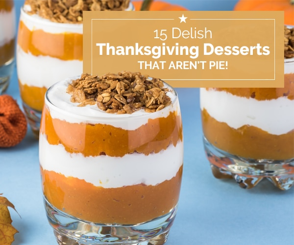 15 Delish Thanksgiving Desserts That Aren't Pie! | Coupons.com